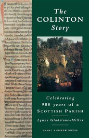 The Colinton Story: Celebrating 900 Years of a Scottish Parish  -     By: Lynne Gladstone-Millar