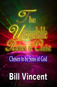 The Unsearchable Riches of Christ: Chosen to Be Sons of God