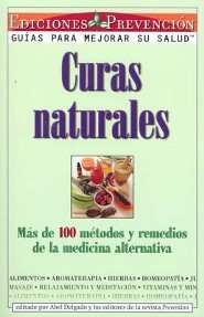 Curas Naturales  -     Edited By: Abel Delgado(ED.)     By: Abel Delgado(ED.) &  Prevention Magazine(ED.)