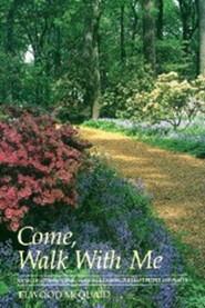 Come, Walk with Me: Poems, Devotionals, and Short Walks Among Pleasant People and Places  -     By: Elwood McQuaid