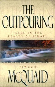 The Outpouring: Jesus in the Feasts of Israel