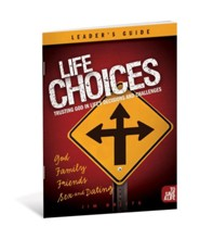 Life Choices: Small Group: Trusting God in Life's Decisions and ChallengesLeader's Guide Edition