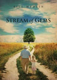 Stream of Gems  -     By: Bill Medlin