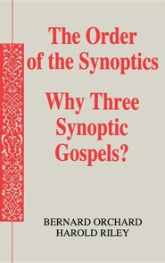 The Order of the Synoptics  -     By: Bernard Orchard, Harold Riley