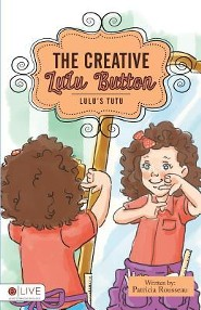 The Creative Lulu Button  -     By: Patricia Rousseau