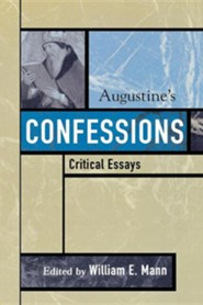 Augustine's Confessions: Critical Essays  -     Edited By: William E. Mann     By: William E. Mann(ED.)