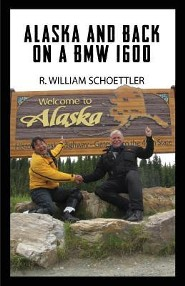 Alaska and Back on a BMW 1600  -     By: R. William Schoettler