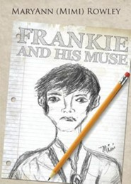 Frankie and His Muse  -     By: Maryann (Mimi) Rowley