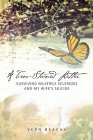 A Tear-Stained Letter, Second Edition: Surviving Multiple Sclerosis and My Wife's Suicide