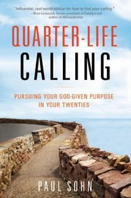 Quarter-Life Calling: Pursuing Your God-Given Purpose In Your Twenties  -     By: Paul Sohn