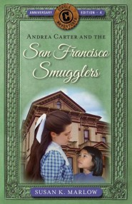 Andrea Carter and the San Francisco Smugglers, Anniversary Edition: Circle C Adventures, #4