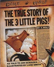 The True Story of the 3 Little Pigs  -     By: Jon Scieszka, A. Wolf     Illustrated By: Lane Smith