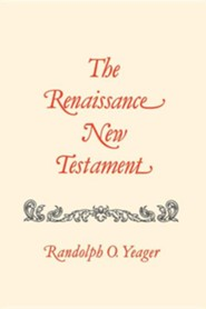 The Renaissance New Testament Volume 2: Matthew 8-18  -     By: Randolph O. Yeager