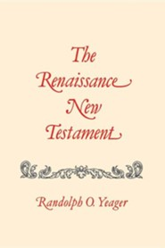 The Renaissance New Testament: Revelations  -     Edited By: Randolph O. Yeager     By: Randolph O. Yeager(ED.)