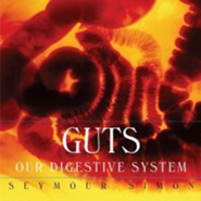 Guts: Our Digestive System  -     By: Seymour Simon
