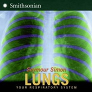 Lungs: Your Respiratory System