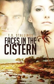 Faces in the Cistern  -     By: T.O. Stallings