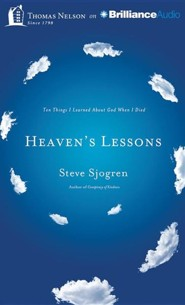 Heaven's Lessons: Ten Things I Learned About God When I Died - unabridged audiobook on CD  -     By: Steve Sjogren