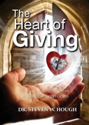 The Heart of Giving  -     By: Steven W. Hough