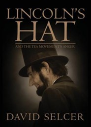 Lincoln's Hat  -     By: David Selcer
