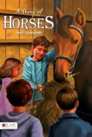 A Story of Horses  -     By: Sam T. Scaling M.D.