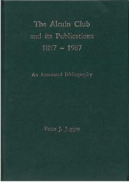 The Alcuin Club and Its Publications 1897 to 1987, Edition 0002Revised  -     By: Peter J. Jagger