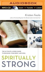 Spiritually Strong: The Ultimate 6-Week Guide to Building Your Body and Soul - unabridged audiobook on MP3-CD  -     By: Kristen Feola