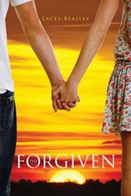 The Forgiven  -     By: Lacey Beasley
