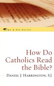 How Do Catholics Read the Bible?  -     By: Daniel J. Harrington S.J.