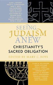 Seeing Judaism Anew: Christianity's Sacred Obligation  -     Edited By: Mary C. Boys(ED.)     By: Norman Beck, Rosann Catalano, Philip A. Cunningham, Celia Deutsch