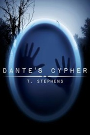 Dante's Cypher  -     By: T. Stephens