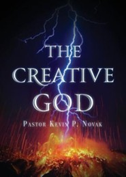 The Creative God  -     By: Kevin P. Novak