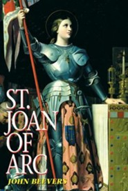 St. Joan of Arc  -     By: John Beevers