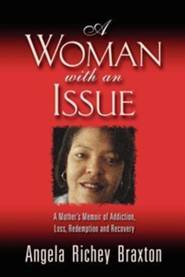 A Woman with an Issue  -     By: Angela Braxton