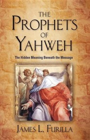 The Prophets of Yahweh  -     By: James L. Furilla