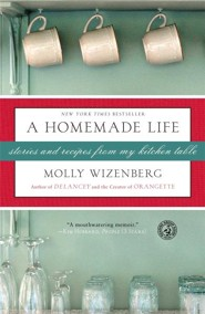 A Homemade Life: Stories and Recipes from My Kitchen Table  -     By: Wizenberg Molly