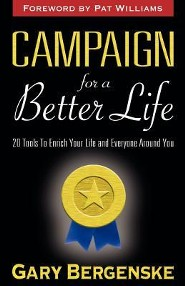 Campaign for a Better Life  -     By: Gary Bergenske