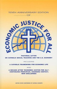 Economic Justice for All: Pastoral Letter on Catholic Social Teaching and the U.S. Economy, Edition 0010Anniversary  -