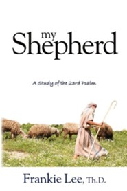 My Shepherd  -     By: Curtiss F. Lee