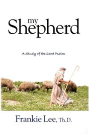 My Shepherd  -     By: Curtis F. Lee
