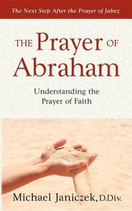The Prayer of Abraham  -     By: Michael J. Janiczek