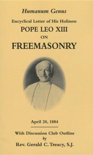 Humanum Genus: Encyclical Letter of His Holiness Pope Leo XIII on Freemasonry  -     By: Pope Leo XIII