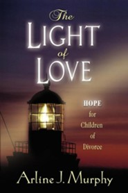 The Light of Love  -     By: Arline Murphy