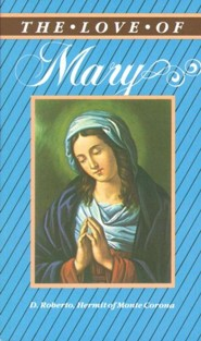 The Love of Mary  -     By: D. Roberto