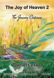 The Joy of Heaven 2  -     By: Daniel Leske