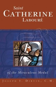 Saint Catherine Laboure: Of the Miraculous Medal  -     By: Joseph I. Dirvin