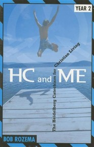 Hc and Me Year 2: The Heidelberg Catechism for Christian Living