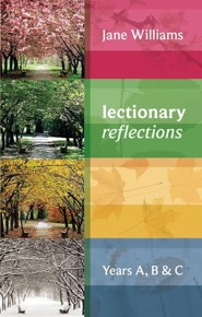 Lectionary Reflections: Year A  -     By: Jane Williams
