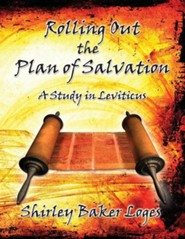 Rolling Out the Plan of Salvation  -     By: Loges Baker Shirley
