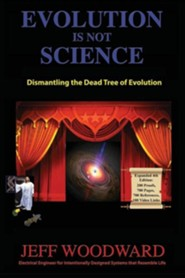 Evolution Is Not Science, Expanded 4th edition   -     By: Jeff Woodward